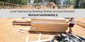 Richard VanDeWalle Jr Assists Local Veterans by Buildiat Local Outreach